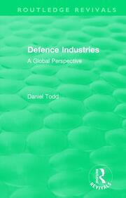 Routledge Revivals: Defence Industries (1988) - 1st Edition book cover
