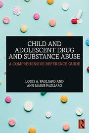 Child and Adolescent Drug and Substance Abuse - 1st Edition book cover