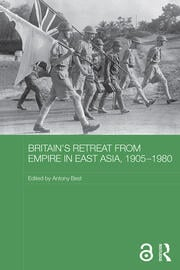Britain's Retreat from Empire in East Asia, 1905-1980 - 1st Edition book cover
