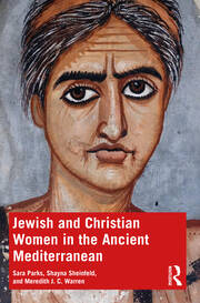Jewish and Christian Women in the Ancient Mediterranean - 1st Edition book cover