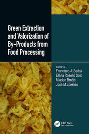 Green Extraction and Valorization of By-Products from Food Processing - 1st Edition book cover