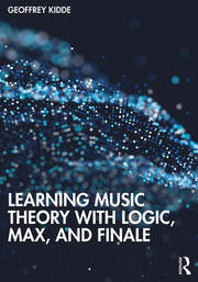 Learning Music Theory with Logic, Max, and Finale -  1st Edition book cover