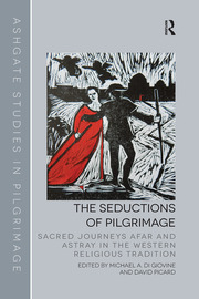 The Seductions of Pilgrimage - 1st Edition book cover