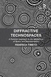 Diffractive Technospaces - 1st Edition book cover