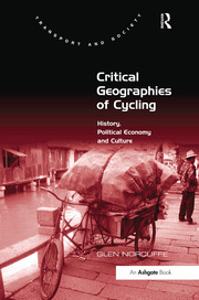 Critical Geographies of Cycling : History, Political Economy and Culture book cover