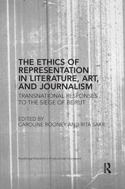 The Ethics of Representation in Literature, Art, and Journalism - 1st Edition book cover