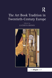 The Art Book Tradition in Twentieth-Century Europe - 1st Edition book cover