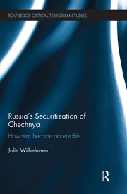 Russia's Securitization of Chechnya: How War Became Acceptable