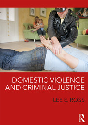 Domestic Violence and Criminal Justice - 1st Edition book cover