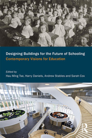 Designing Buildings for the Future of Schooling - 1st Edition book cover