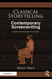 Classical Storytelling and Contemporary Screenwriting - 1st Edition book cover