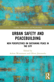 Urban Safety and Peacebuilding: New Perspectives on Sustaining Peace in the City