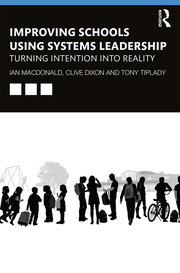 Improving Schools Using Systems Leadership - 1st Edition book cover