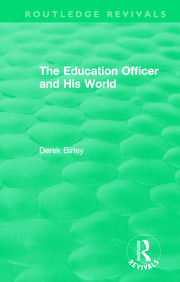 Routledge Revivals: The Education Officer and His World (1970) - 1st Edition book cover