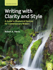 Writing with Clarity and Style : A Guide to Rhetorical Devices for Contemporary Writers - 2nd Edition book cover