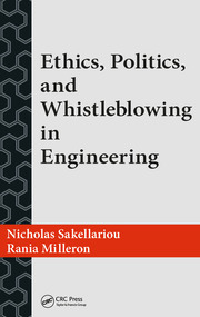 Ethics, Politics, and Whistleblowing in Engineering - 1st Edition book cover
