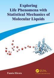 Exploring Life Phenomena with Statistical Mechanics of Molecular Liquids -  1st Edition book cover