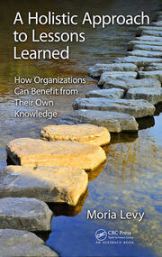 A Holistic Approach to Lessons Learned - 1st Edition book cover