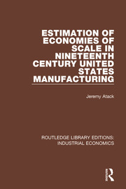 Estimation of Economies of Scale in Nineteenth Century United States Manufacturing - 1st Edition book cover