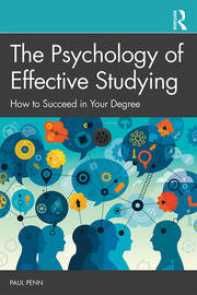 The Psychology of Effective Studying : How to Succeed in Your Degree - 1st Edition book cover