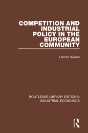Competition and Industrial Policy in the European Community - 1st Edition book cover