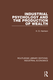 Industrial Psychology and the Production of Wealth - 1st Edition book cover