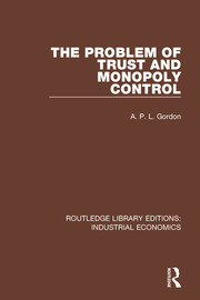 The Problem of Trust and Monopoly Control - 1st Edition book cover