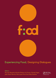 Experiencing Food, Designing Dialogues: Proceedings of the 1st International Conference on Food Design and Food Studies (EFOOD 2017), Lisbon, Portugal, October 19-21, 2017
