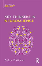 Key Thinkers in Neuroscience - 1st Edition book cover