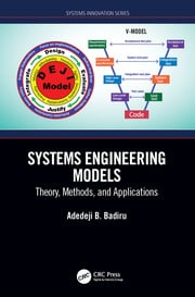 Systems Engineering Models: Theory, Methods, and Applications