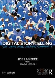 Digital Storytelling: Capturing Lives, Creating Community