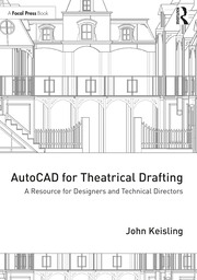 AutoCAD for Theatrical Drafting : A Resource for Designers and Technical Directors - 1st Edition book cover