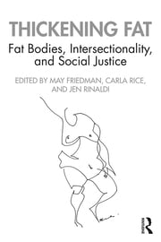 Thickening Fat : Fat Bodies, Intersectionality, and Social Justice - 1st Edition book cover