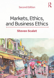 Markets, Ethics, and Business Ethics - 2nd Edition book cover