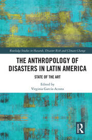 The Anthropology of Disasters in Latin America: State of the Art
