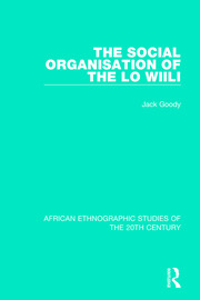 The Social Organisation of the Lo Wiili - 1st Edition book cover