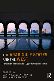 The Arab Gulf States and the West - 1st Edition book cover