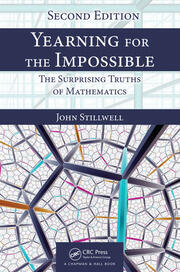 Yearning for the Impossible: The Surprising Truths of Mathematics, Second Edition