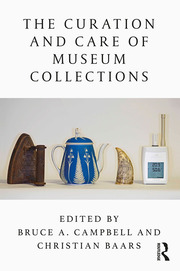 The Curation and Care of Museum Collections - 1st Edition book cover