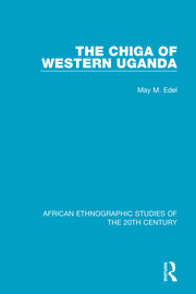 The Chiga of Western Uganda - 1st Edition book cover