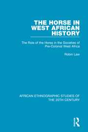 The Horse in West African History - 1st Edition book cover