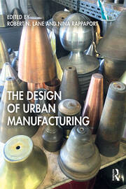 The Design of Urban Manufacturing - 1st Edition book cover