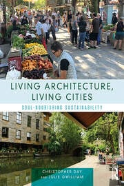 Living Architecture, Living Cities : Soul-Nourishing Sustainability - 1st Edition book cover