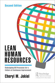 Lean Human Resources : Redesigning HR Processes for a Culture of Continuous Improvement, Second Edition - 2nd Edition book cover