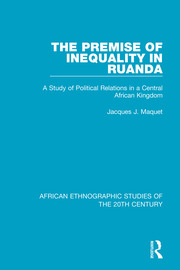 The Premise of Inequality in Ruanda - 1st Edition book cover
