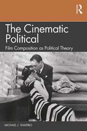The Cinematic Political - 1st Edition book cover