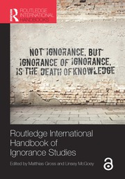 Routledge International Handbook of Ignorance Studies - 1st Edition book cover