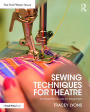 Sewing Techniques for Theatre : An Essential Guide for Beginners - 1st Edition book cover