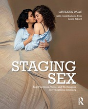 Staging Sex : Best Practices, Tools, and Techniques for Theatrical Intimacy - 1st Edition book cover
