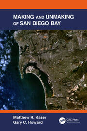 Making and Unmaking of San Diego Bay - 1st Edition book cover